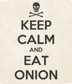 Poster: KEEP CALM AND EAT ONION