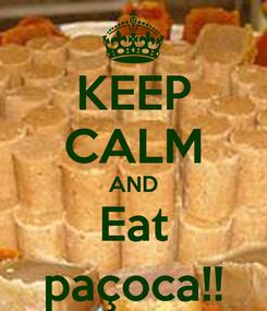Poster: KEEP CALM AND Eat paçoca!!