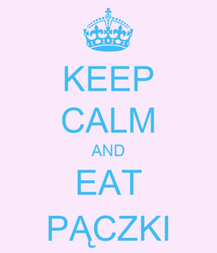 Poster: KEEP CALM AND EAT PĄCZKI