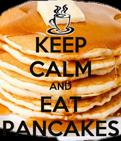 Poster: KEEP CALM AND EAT PANCAKES