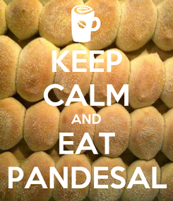 Poster: KEEP CALM AND EAT PANDESAL