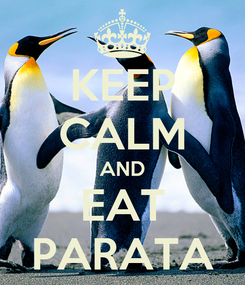 Poster: KEEP CALM AND EAT PARATA