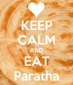 Poster: KEEP CALM AND EAT Paratha