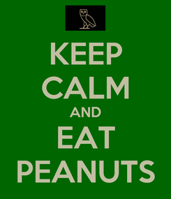Poster: KEEP CALM AND EAT PEANUTS