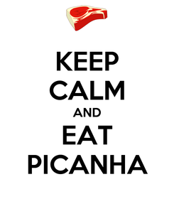 Poster: KEEP CALM AND EAT PICANHA