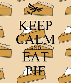 Poster: KEEP CALM AND EAT PIE