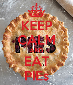 Poster: KEEP CALM AND EAT PIEs