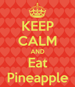Poster: KEEP CALM AND Eat Pineapple