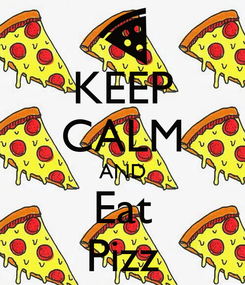 Poster: KEEP CALM AND Eat Pizz