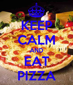 Poster: KEEP CALM AND EAT PIZZA