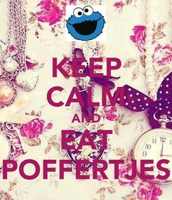 Poster: KEEP CALM AND EAT POFFERTJES