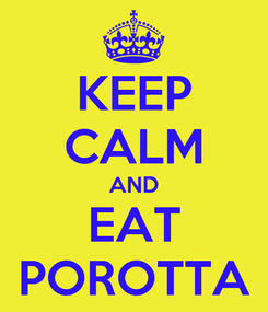 Poster: KEEP CALM AND EAT POROTTA