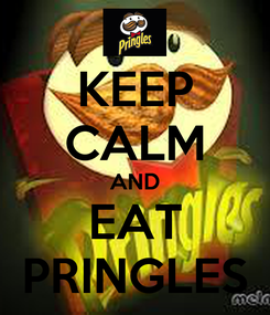 Poster: KEEP CALM AND EAT PRINGLES