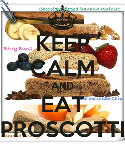 Poster: KEEP CALM AND EAT PROSCOTTI