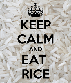 Poster: KEEP CALM AND EAT  RICE