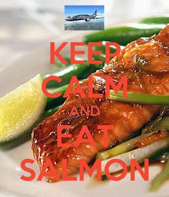 Poster: KEEP CALM AND EAT SALMON
