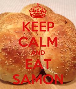 Poster: KEEP CALM AND EAT SAMON