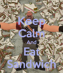 Poster: Keep Calm And Eat Sandwich