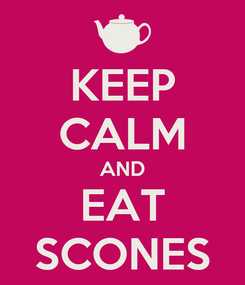 Poster: KEEP CALM AND EAT SCONES