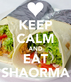 Poster: KEEP CALM AND EAT SHAORMA