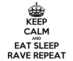 Poster: KEEP CALM AND EAT SLEEP RAVE REPEAT
