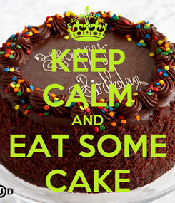 Poster: KEEP CALM AND EAT SOME CAKE