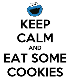 Poster: KEEP CALM AND EAT SOME COOKIES