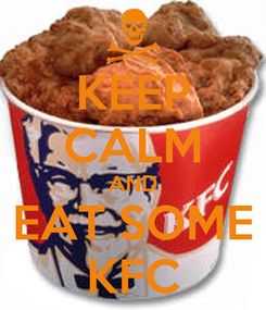 Poster: KEEP CALM AND EAT SOME KFC