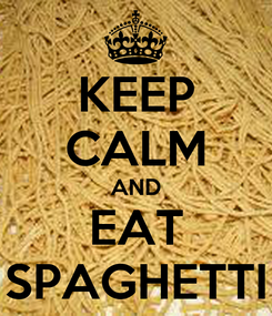 Poster: KEEP CALM AND EAT SPAGHETTI