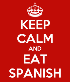 Poster: KEEP CALM AND EAT SPANISH