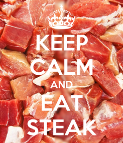 Poster: KEEP CALM AND EAT STEAK