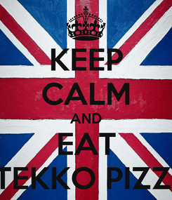 Poster: KEEP CALM AND EAT STEKKO PIZZA