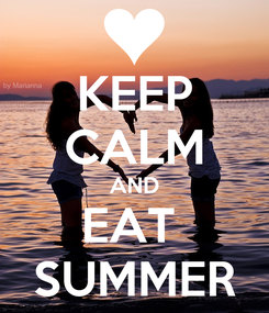 Poster: KEEP CALM AND EAT  SUMMER