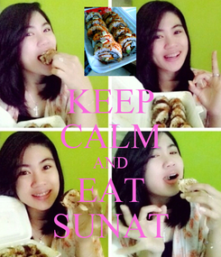 Poster: KEEP CALM AND EAT SUNAT