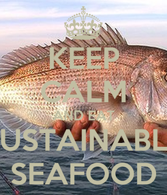 Poster: KEEP CALM AND EAT SUSTAINABLE SEAFOOD