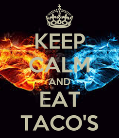 Poster: KEEP CALM AND EAT TACO'S