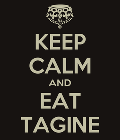 Poster: KEEP CALM AND EAT TAGINE
