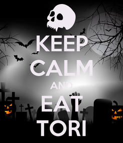 Poster: KEEP CALM AND EAT TORI