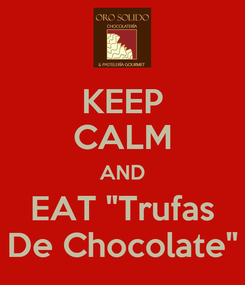 """Poster: KEEP CALM AND EAT """"Trufas De Chocolate"""""""