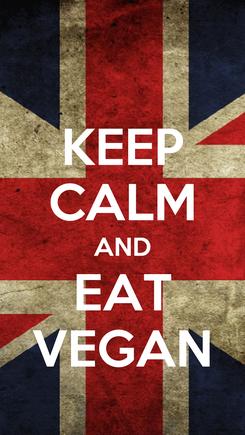Poster: KEEP CALM AND EAT VEGAN
