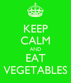 Poster: KEEP CALM AND EAT VEGETABLES