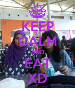 Poster: KEEP CALM AND EAT XD