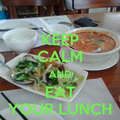 Poster: KEEP CALM AND EAT YOUR LUNCH