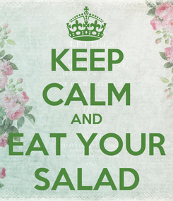 Poster: KEEP CALM AND EAT YOUR SALAD