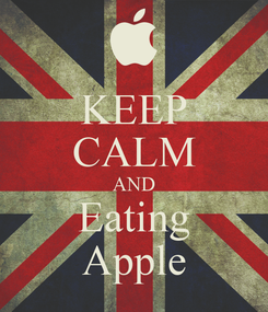 Poster: KEEP CALM AND Eating Apple