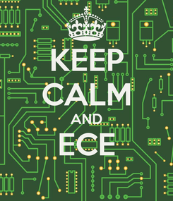 Poster: KEEP CALM AND ECE