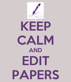 Poster: KEEP CALM AND EDIT PAPERS