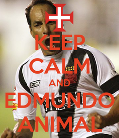 Poster: KEEP CALM AND EDMUNDO ANIMAL