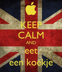 Poster: KEEP CALM AND eet een koekje