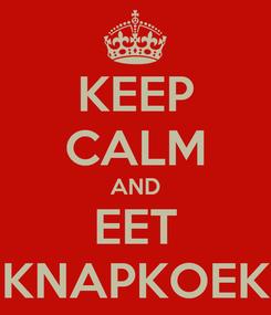 Poster: KEEP CALM AND EET KNAPKOEK